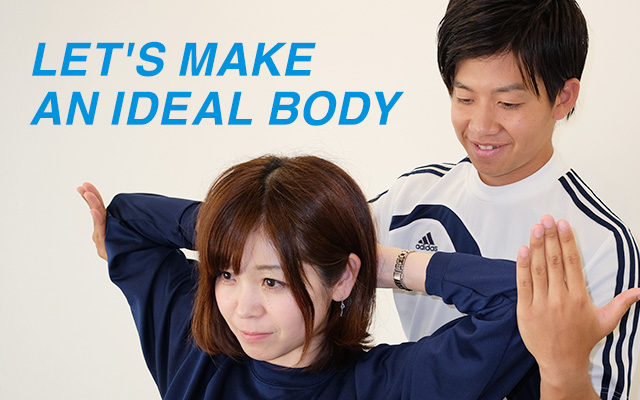 LET'S MAKE AN IDEAL BODY